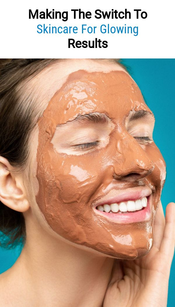 Making The Switch To Skincare For Glowing Results